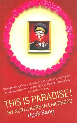 This Is Paradise! By Kang, Hyok/ Grangereau, Philippe/ Whiteside, Shaun (TRN)